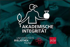 "Johannes Gutenberg Universität Mainz - Projekt ""Akademische Integrität"""