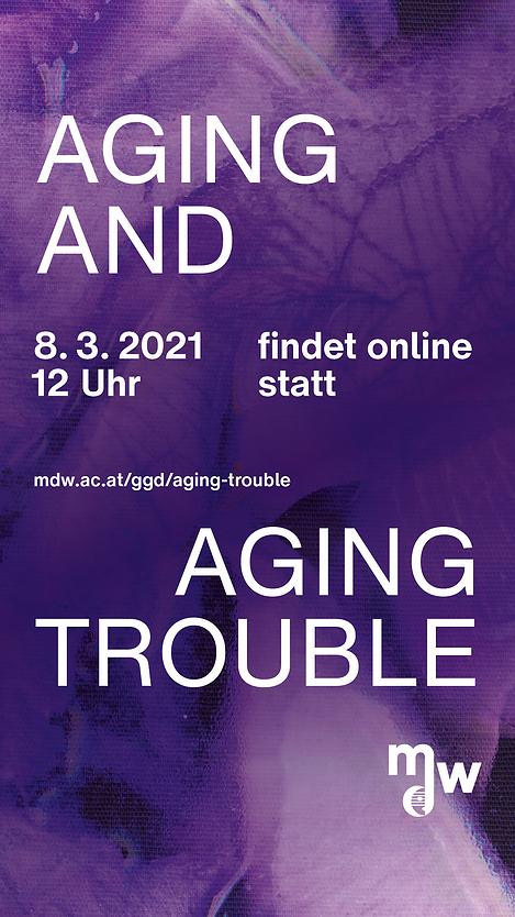 Plakat zur Veranstaltung aging and aging trouble Sujet: Florian Tanzer