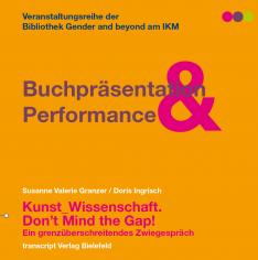 Plakat: Buchpräsentation & Performance - Kunst_Wissenschaft. Don´t Mind the Gap!