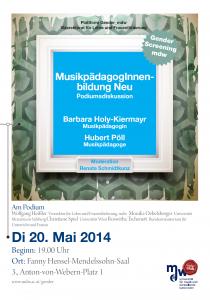 Plakat: MusikpädagogInnenbildung Neu - Podiumsdiskussion mit Barbara Holy-Kiermayr und Hubert Pöll 2014