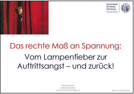"""Präsentationsfolien zur Ringvorlesung """"Vom Lampenfieber zur Auftrittsangst - und zurück!"""", Prof. Dr. Maria Schuppert"""
