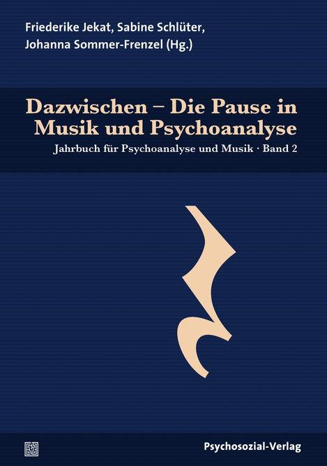 Dazwischen – Die Pause in Musik und Psychoanalyse