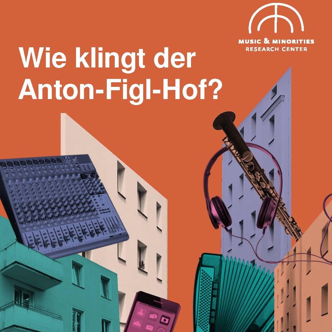 Wie klingt der Anton-Figl-Hof?