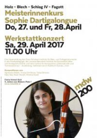 Doppel Plakat (Jubiläumsplakat): Holz - Blech - Schlag IV - Fagott: Meisterinnenkurs Sophie Dartigalongue (Do, 27. und Fr, 28 April) und Werkstattkonzert (Sa, 29. April) 2017