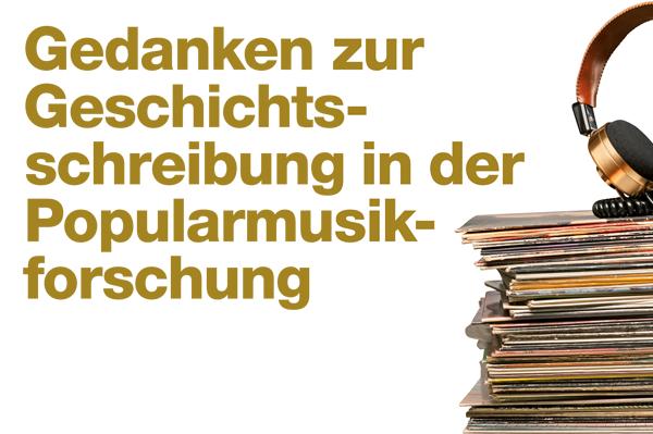 Geschichtsschreibung Popularmusikforschung